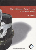 The Uniformed Police Forces of the Third Reich 1933-1945