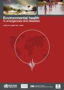 Environmental Health in Emergencies and Disasters