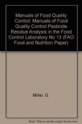 Manuals of Food Quality Control: Pesticide Residue Analysis in the Food Control