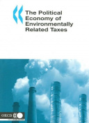 The Political Economy of Environmentally Related Taxes