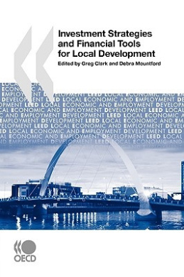 Investment Strategies and Financial Tools for Local Development (Local Economic and Employment Development)