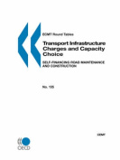 ECMT Round Tables No. 135 Transport Infrastructure Charges and Capacity Choice