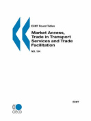 Market Access, Trade in Transport Services and Trade Facilitation