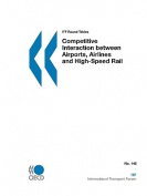 Competitive Interaction Between Airports, Airlines and High-speed Rail