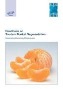 Handbook on Tourism Market Segmentation