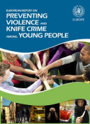 European Report on Preventing Violence and Knife Crime Among Young People