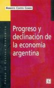 Progreso y Declinacion De La Economia Argentina
