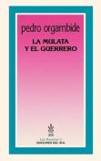 La Mulata y El Guerrero