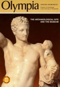 Olympia - The Archaeological Site and the Museums