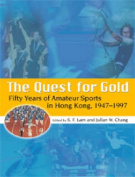 The Quest for Gold - Fifty Years of Amateur Sports  in Hong Kong, 1947-1997
