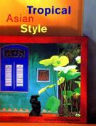 Tropical Asian Style Tropical Asian Style