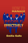 How To Manage People Effectively