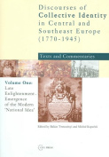 Discourses of Collective Identity in Central Europe (1770-1945)