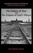 The Failure Of Man and The Enigma of God's Silence