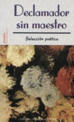 Declamador Sin Maestro = Poetry Reading Out Loud [Spanish]