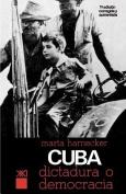 Cuba: ?dictadura O Democracia?