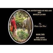 Dee-Jan's Mother is Sick (Adventures of Dee-Jan and Mocka-La Doo S.) [Board book]