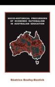 Socio-Historical Precursors of Economic Rationalism in Australian Education