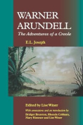 Warner Arundell, the Adventures of a Creole