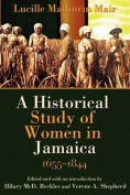 A Historical Study of Women in Jamaica, 1655-1844