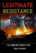 Legitimate Resistance