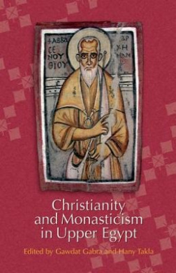 Christianity and Monasticism in Upper Egypt: v. I: Akhmim and Sohag