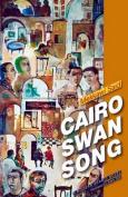 Cairo Swan Song (Modern Arabic Literature