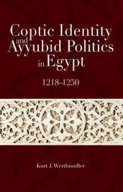 Coptic Identity and Ayyubid Politics in Egypt 1218-1250