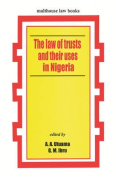 The Law of Trusts and Their Uses in Nigeria