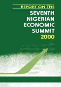 Report on the Seventh Nigerian Economic Summit 2000
