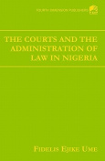 The Courts and the Adminstration of Law in Nigeria