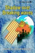 Shadow Over Breaking Waves