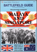 Battlefield Guide to the Japanese Conquest of Malaya and Singapore