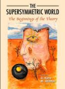 The Supersymmetric World