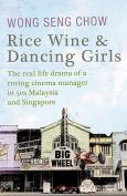 Rice Wine and Dancing Girls
