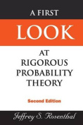 First Look At Rigorous Probability Theory, A