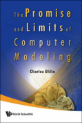 The Promise And Limits Of Computer Modeling,