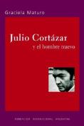 Julio Cortazar Y El Hombre Nuevo