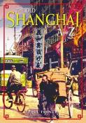 The Old Shanghai A-Z