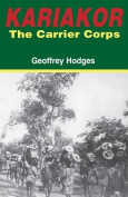 Kariakor. the Carrier Corps. the Story of the Military Labour Forces in the Conquest of German East Africa, 1914-1918