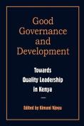 Governance and Development. Toward Quality Leadership in Kenya