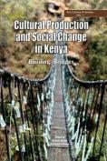 Cultural Production and Change in Kenya. Building Bridges