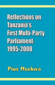 Reflections in Tanzania's First Multi-party Parliament 1995-2000