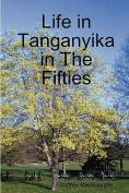 Life in Tanganyika in The Fifties
