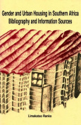 Gender and Urban Housing in Southern Africa. Bibliography and Information Sources