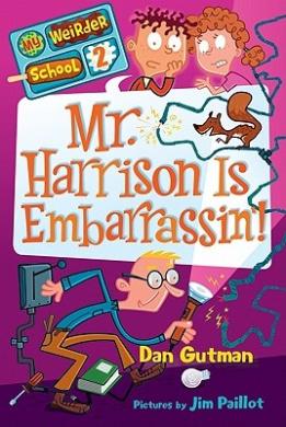 My Weirder School: Bk. 2: Mr. Harrison is Embarrassin'!