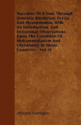 Narrative of a Tour Through Armenia, Kurdistan, Persia and Mesopotamia, with an Introduction, and Occasional Observations Upon the Condition of Mohamm