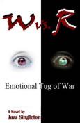 W vs. R: Emotional Tug of War