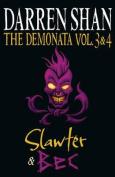 The Demonata - Volumes 3 and 4 - Slawter/Bec