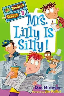 My Weirder School #3: Mrs. Lilly Is Silly! (My Weirder School)
